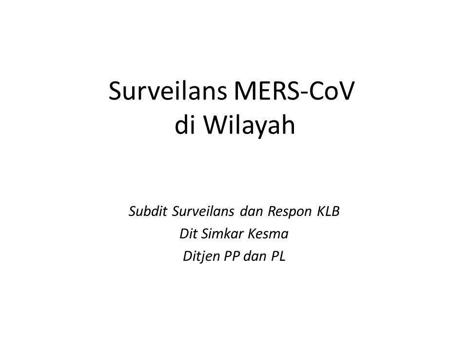 Surveilans MERS-CoV di Wilayah Subdit Surveilans dan Respon KLB Dit Simkar Kesma Ditjen PP dan PL