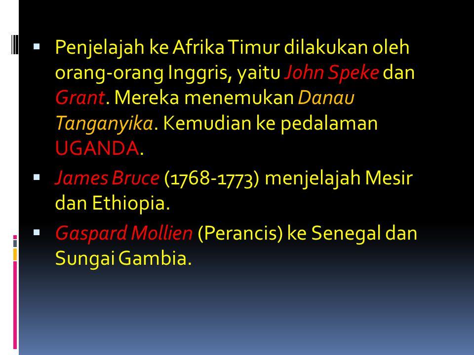  Penjelajah ke Afrika Timur dilakukan oleh orang-orang Inggris, yaitu John Speke dan Grant. Mereka menemukan Danau Tanganyika. Kemudian ke pedalaman