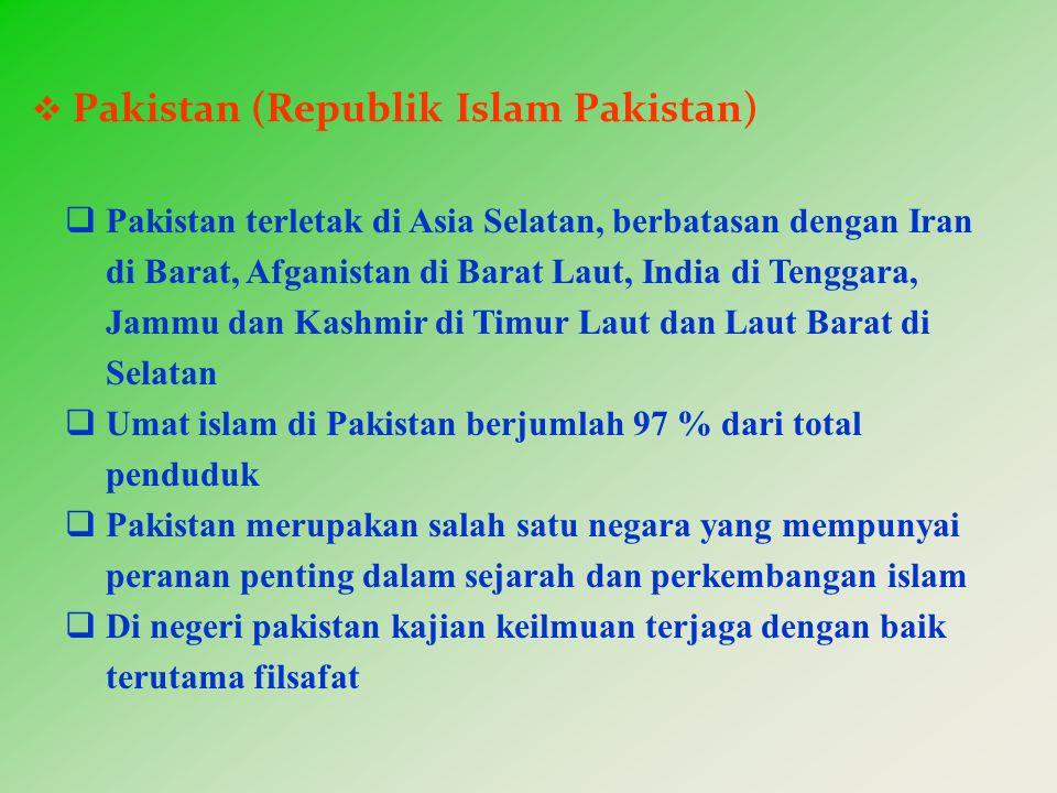  ilmuan yang lahir dari negeri Pakistan Di antaranya: • Muhammad Iqbal (1873 – 1938) • Abu A'la al Maududi (1903 – 1979) tokoh pemikir yang cenderung oetodok dan traditional • M.M.Syarif (1893 – 1965) pendiri pakistan philosophical Congress • C.A.Qadir (lahir 1909) salaj satu pendiri pakistan philosophical Congress • Dr.