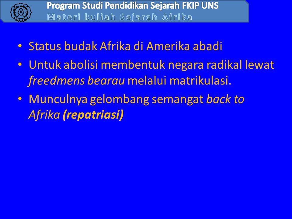 • Status budak Afrika di Amerika abadi • Untuk abolisi membentuk negara radikal lewat freedmens bearau melalui matrikulasi. • Munculnya gelombang sema