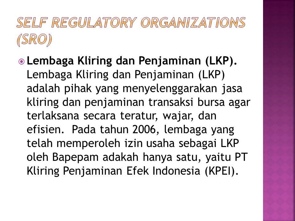  Lembaga Kliring dan Penjaminan (LKP). Lembaga Kliring dan Penjaminan (LKP) adalah pihak yang menyelenggarakan jasa kliring dan penjaminan transaksi