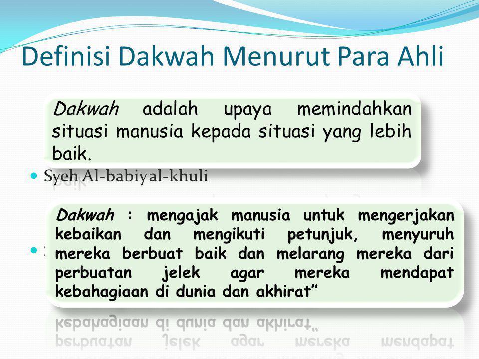 Definisi Dakwah Menurut Para Ahli  Syeh Al-babiy al-khuli  Syekh Ali Mahfudz