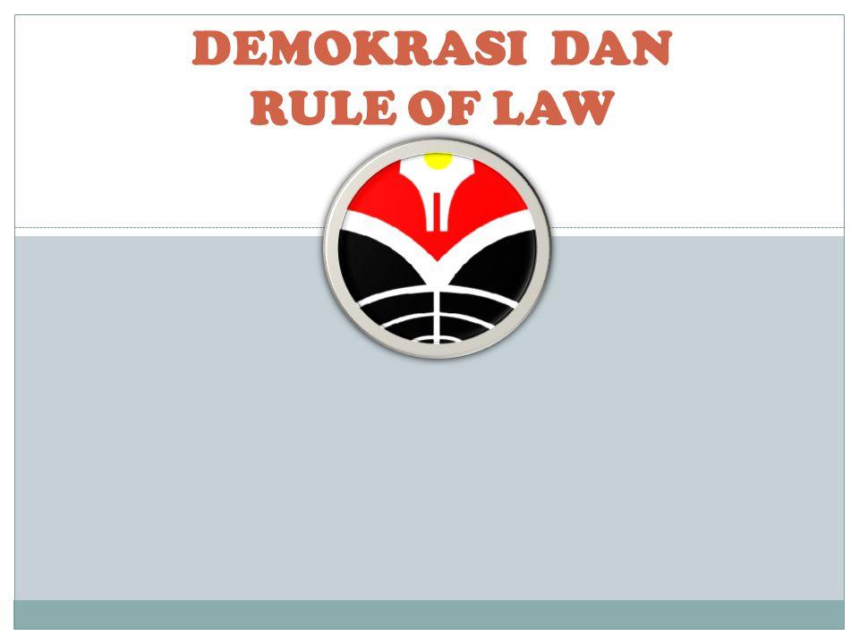 DEMOKRASI Pengertian Demokrasi Pendidikan Demokrasi dan Demokratisasi Proses Demokrasi Menuju Masyarakat Madani Pelaksanaan Demokrasi Di Indonesia RULE OF LAW PEMILU DI INDONESIA Demokrasi dan Rule Of Law
