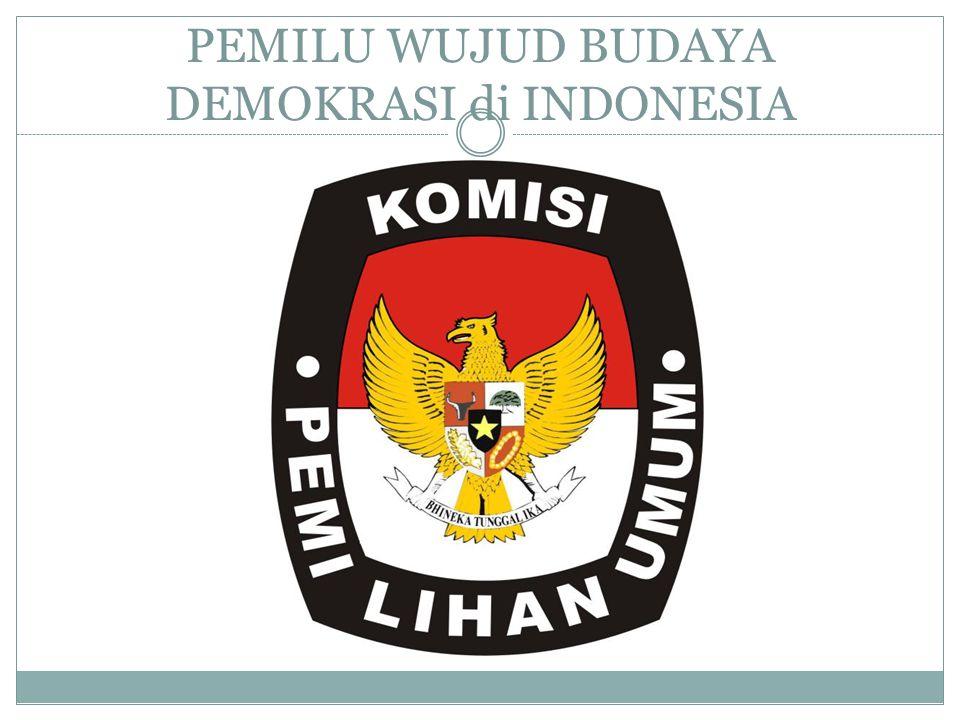 PEMILU WUJUD BUDAYA DEMOKRASI di INDONESIA