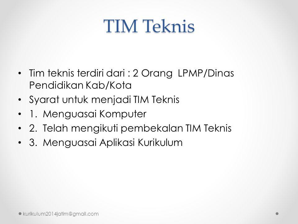 TIM Teknis • Tim teknis terdiri dari : 2 Orang LPMP/Dinas Pendidikan Kab/Kota • Syarat untuk menjadi TIM Teknis • 1. Menguasai Komputer • 2. Telah men