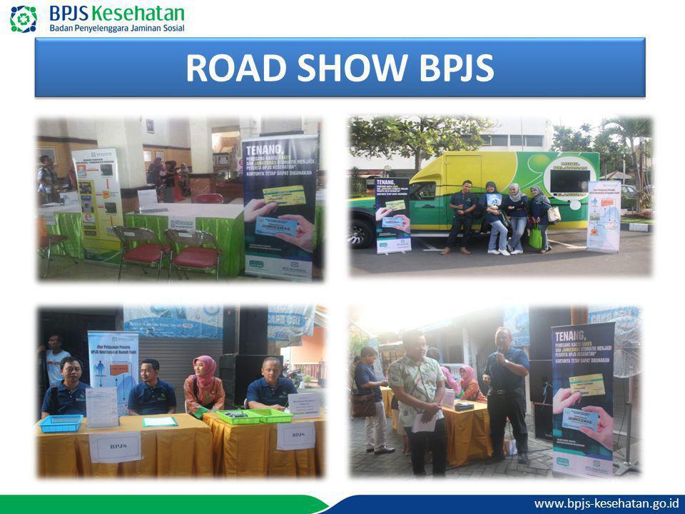 www.bpjs-kesehatan.go.id ROAD SHOW BPJS