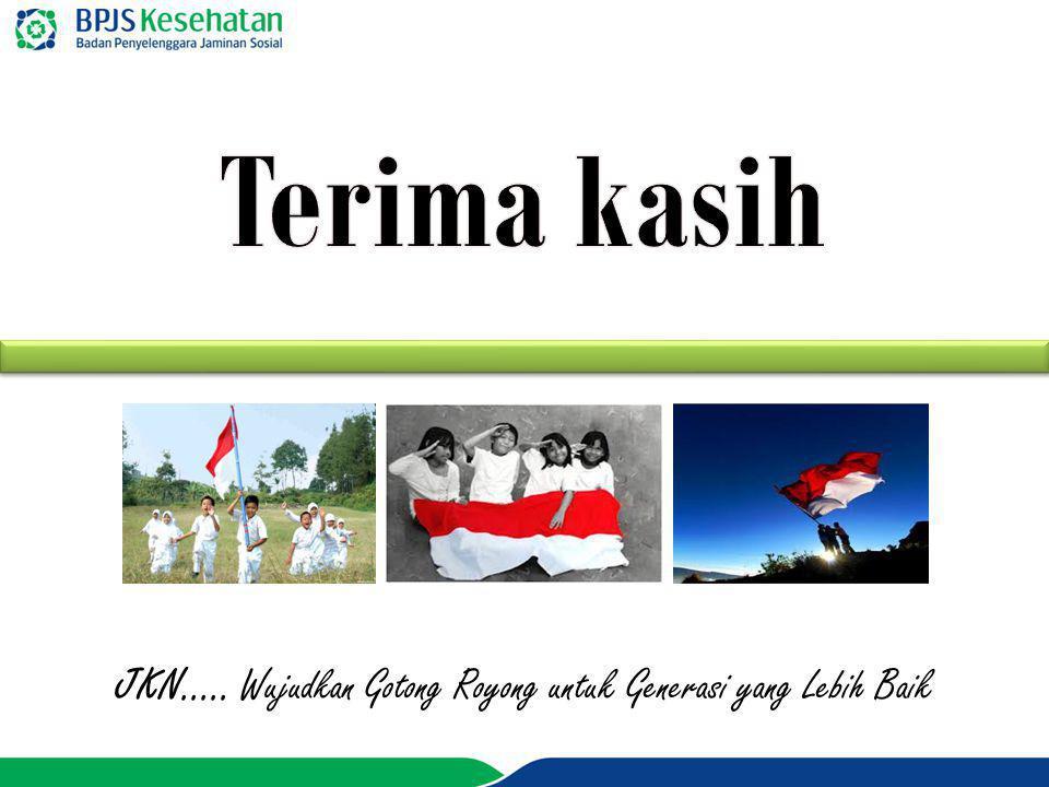 www.bpjs-kesehatan.go.id JKN..... Wujudkan Gotong Royong untuk Generasi yang Lebih Baik