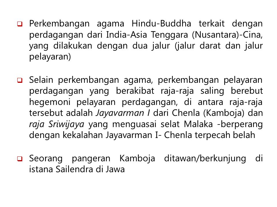  Perkembangan agama Hindu-Buddha terkait dengan perdagangan dari India-Asia Tenggara (Nusantara)-Cina, yang dilakukan dengan dua jalur (jalur darat d
