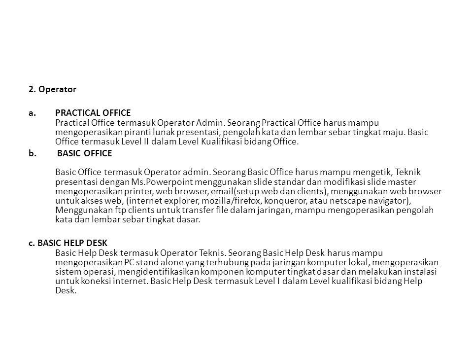 2.Operator a.PRACTICAL OFFICE Practical Office termasuk Operator Admin.