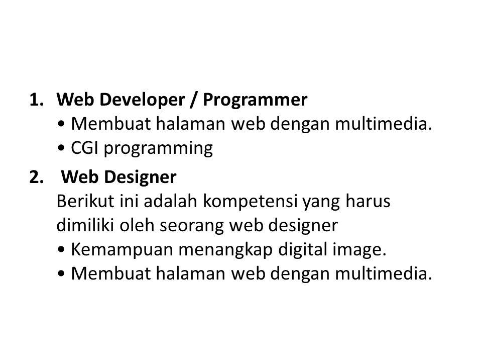 1.Web Developer / Programmer • Membuat halaman web dengan multimedia.