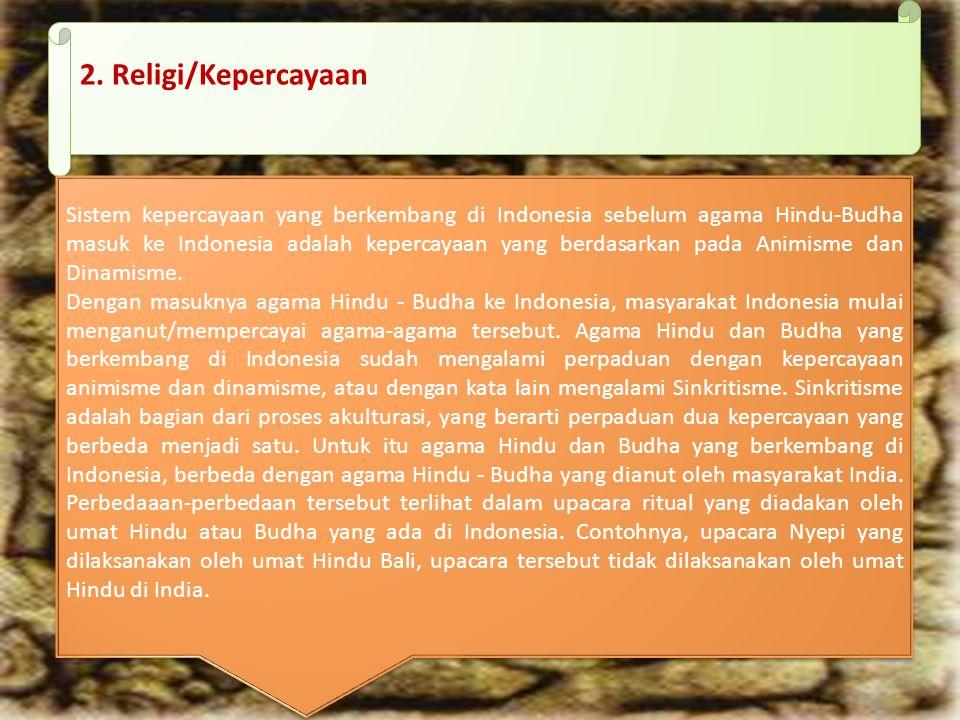 Bukti Penyebaran Agama Hindu-Buddha di Indonesia 1. Bahasa Wujud akulturasi dalam bidang bahasa, dapat dilihat dari adanya penggunaan bahasa Sansekert