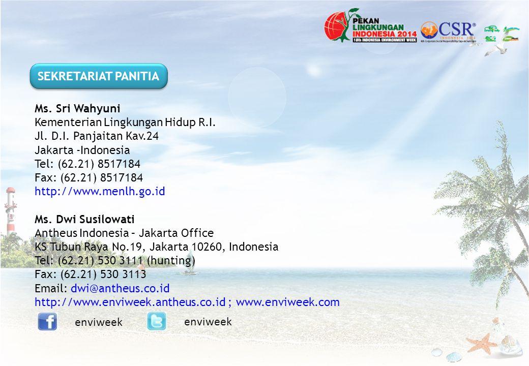 Ms. Sri Wahyuni Kementerian Lingkungan Hidup R.I. Jl. D.I. Panjaitan Kav.24 Jakarta -Indonesia Tel: (62.21) 8517184 Fax: (62.21) 8517184 http://www.me