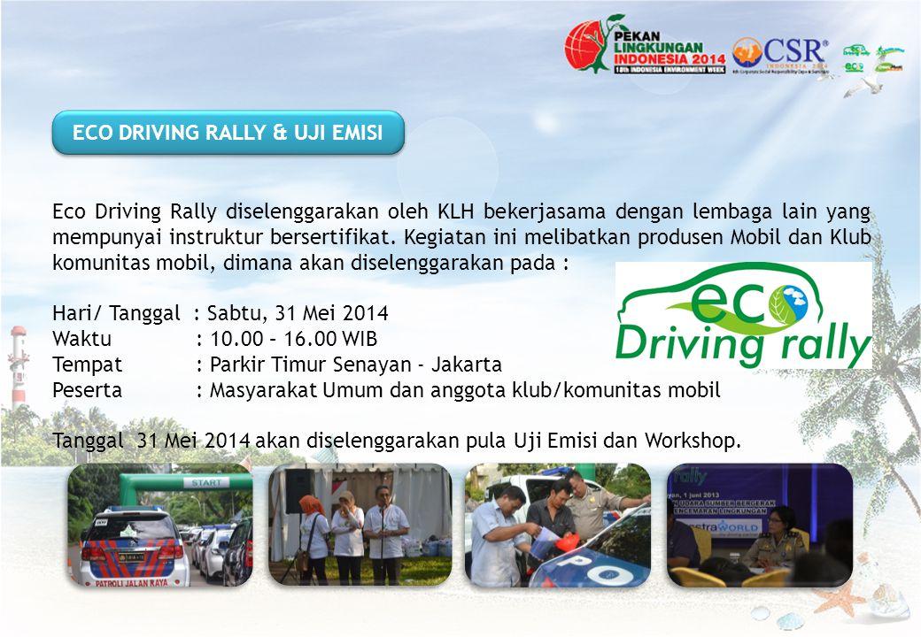 Eco Driving Rally diselenggarakan oleh KLH bekerjasama dengan lembaga lain yang mempunyai instruktur bersertifikat. Kegiatan ini melibatkan produsen M