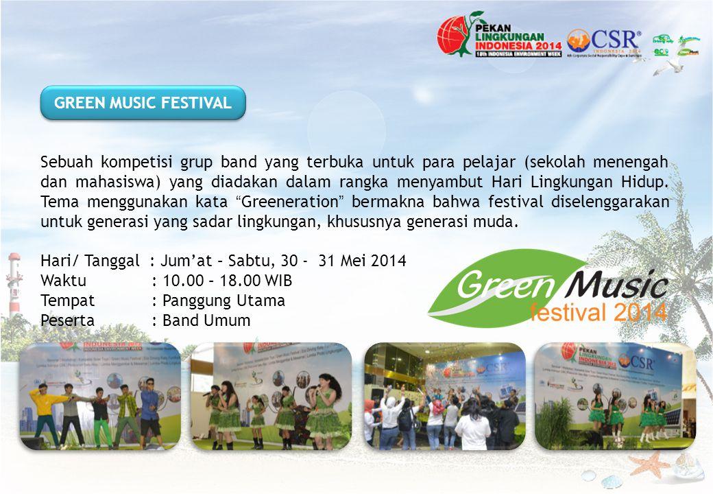 Sebuah kompetisi grup band yang terbuka untuk para pelajar (sekolah menengah dan mahasiswa) yang diadakan dalam rangka menyambut Hari Lingkungan Hidup