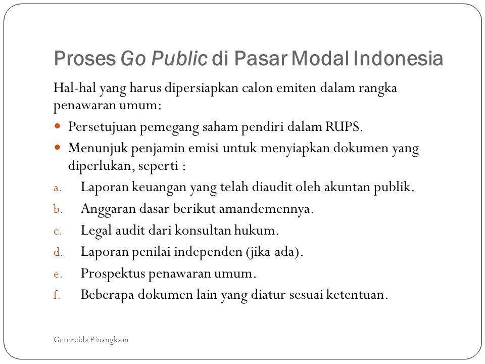 Proses Go Public di Pasar Modal Indonesia Getereida Pinangkaan Hal-hal yang harus dipersiapkan calon emiten dalam rangka penawaran umum:  Persetujuan
