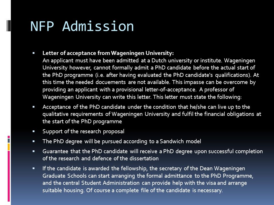 NFP Admission  Letter of acceptance from Wageningen University: An applicant must have been admitted at a Dutch university or institute.