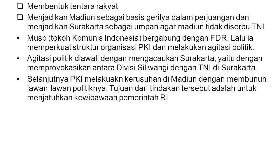  Membentuk tentara rakyat  Menjadikan Madiun sebagai basis gerilya dalam perjuangan dan menjadikan Surakarta sebagai umpan agar madiun tidak diserbu