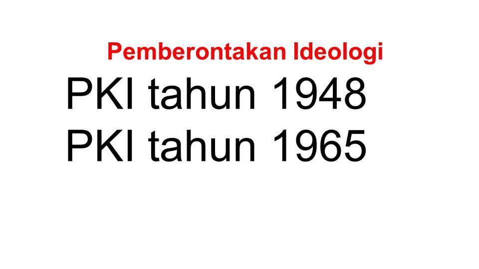 Pemberontakan Ideologi PKI tahun 1948 PKI tahun 1965