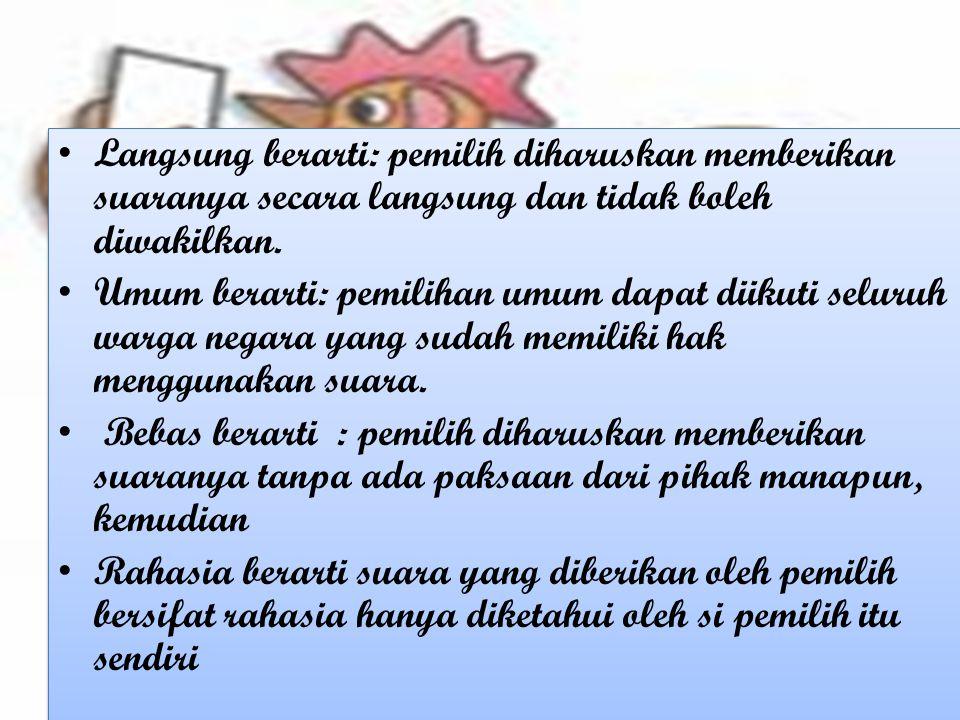 BAB II KAJIAN PUSTAKA •Dalam setiap kehidupan bermasyarakat, Pemilu mempunyai arti yang sangat penting, bahkan dapat di katakan menempati posisi sentral.