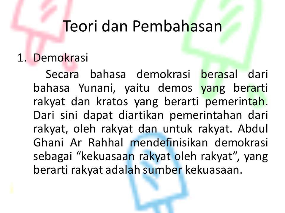 Indonesia sangat berpotensi menjadi kiblat demokrasi di kawasan Asia, karena telah berhasil menerapkan sistem Demokrasi.
