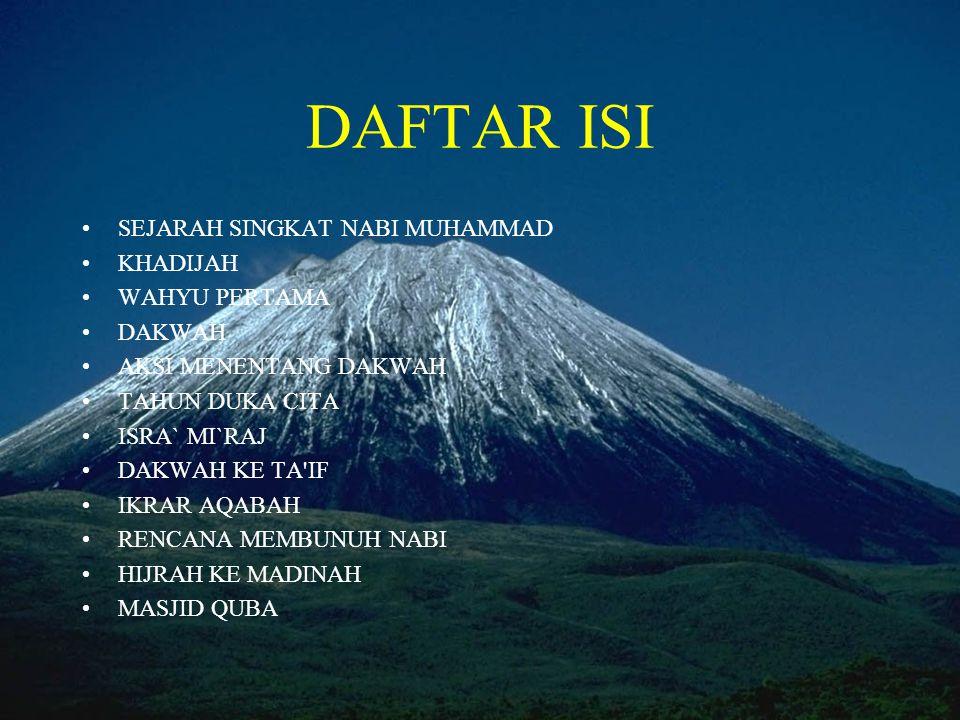 HAJI WADA •Pada tahun ke-10 Hijrah, Nabi menunaikan ibadah haji.