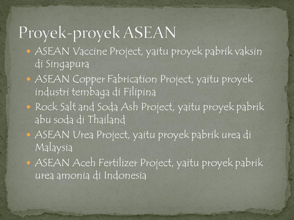 ASEAN Vaccine Project, yaitu proyek pabrik vaksin di Singapura  ASEAN Copper Fabrication Project, yaitu proyek industri tembaga di Filipina  Rock