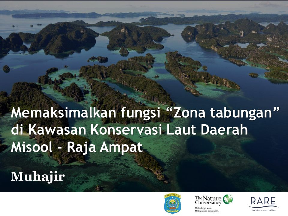 CR Conservation Result Pengetahuan nelayan tentang lokasi zonasi tabungan, manfaat zona tabungan, kegiatan yang diperbolehkan dan tidak diperbolehkan dan cara menjaga zona tabungan Kondisi biomassa ikan di zona tabungan tetap stabil.