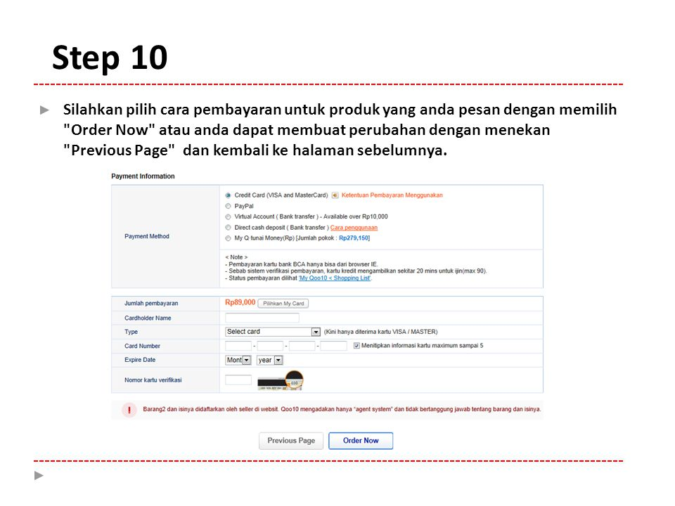 Step 10 Silahkan pilih cara pembayaran untuk produk yang anda pesan dengan memilih Order Now atau anda dapat membuat perubahan dengan menekan Previous Page dan kembali ke halaman sebelumnya.