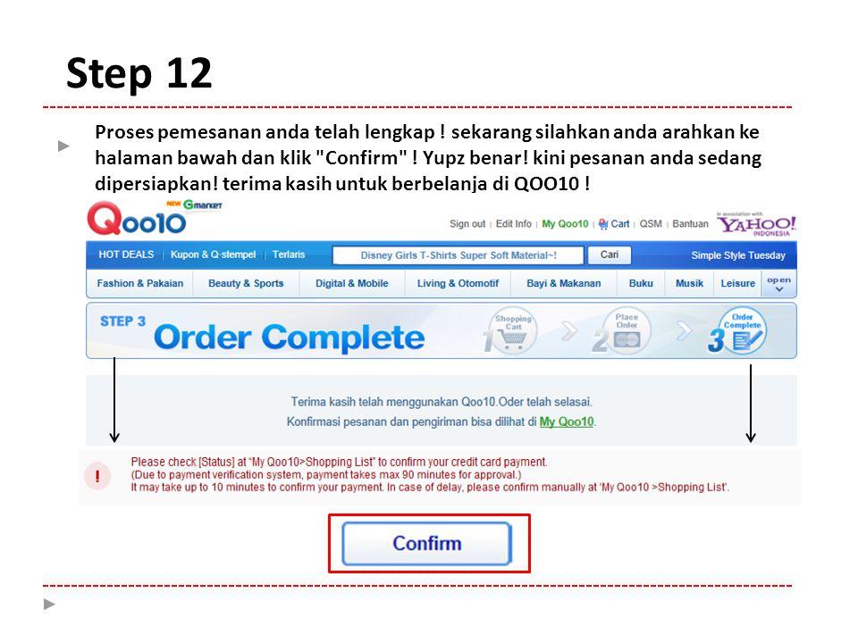 Step 12 Proses pemesanan anda telah lengkap .