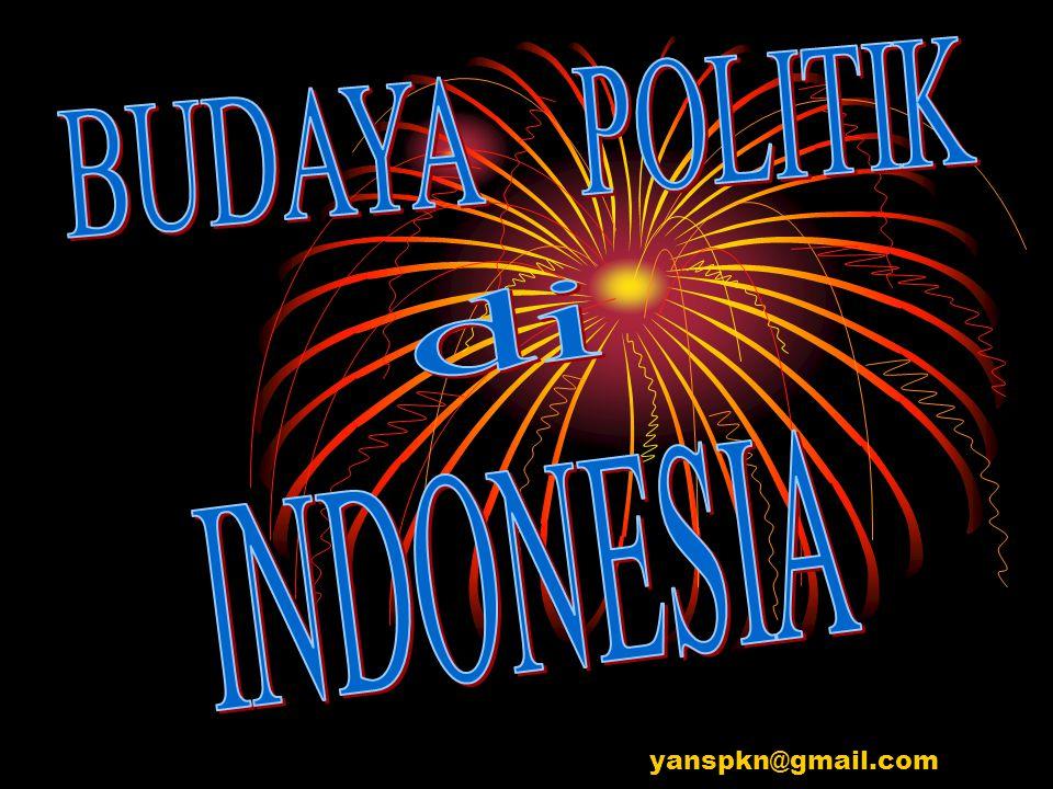 PERKEMBANGAN BUDAYA POLITIK MASYARAKAT INDONESIA •Sub budaya di Indonesia masih beraneka ragam •Indonesia menganut budaya politik yang bersifat parokial-kaula di satu pihak dan budaya politik partisipan di pihak lain.