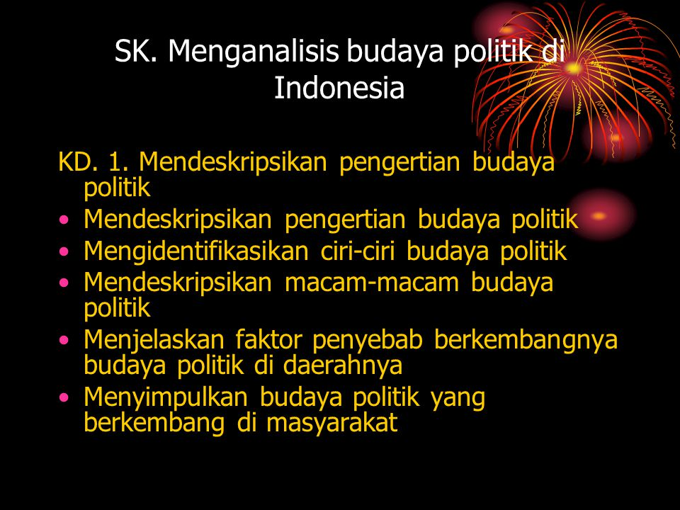 • Affan Gaffar, budaya politik Indonesia yg dominan berasal dari etnis Jawa, yaitu patronage dan neo patrimonialistik o Hildred, tiga pengelompokkan budaya politik masyarakat, yaitu petani pedalaman Jawa Bali, masyarakat Islam pantai, dan masyarakat pegunungan.