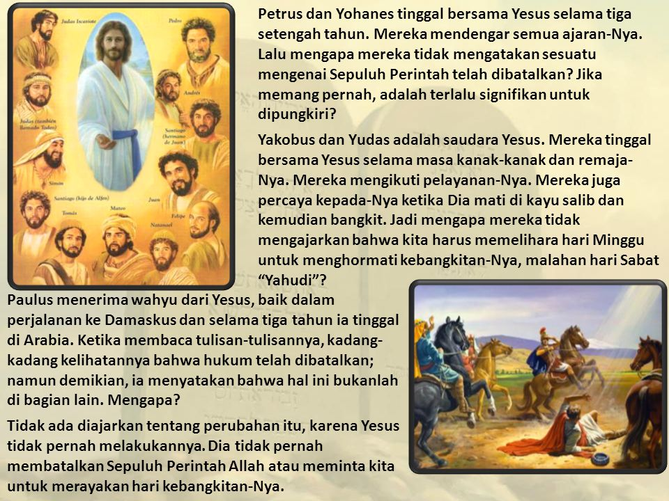 Petrus dan Yohanes tinggal bersama Yesus selama tiga setengah tahun.