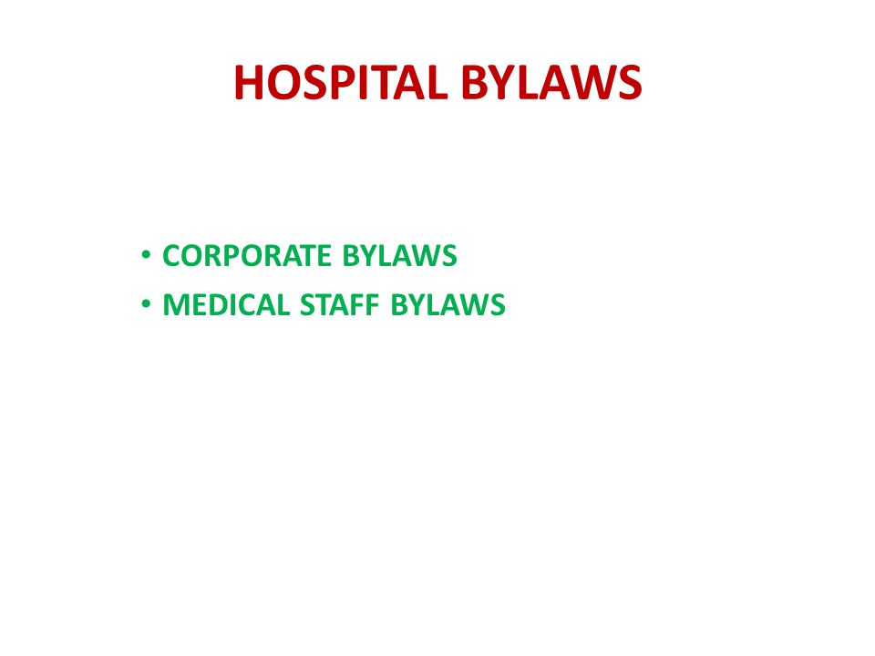 HOSPITAL BYLAWS • CORPORATE BYLAWS • MEDICAL STAFF BYLAWS