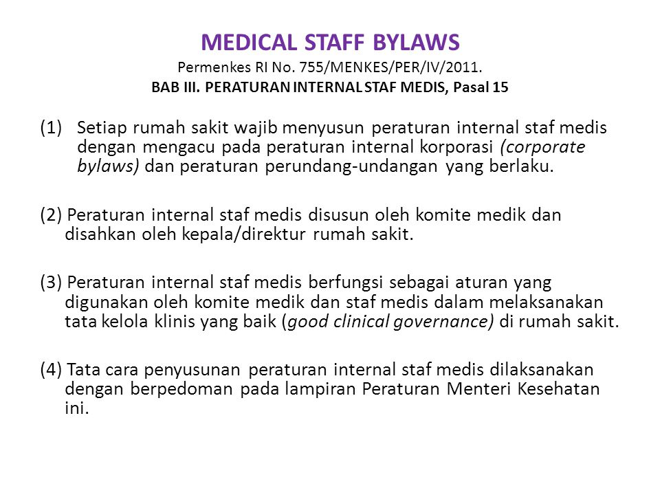 MEDICAL STAFF BYLAWS Permenkes RI No.755/MENKES/PER/IV/2011.
