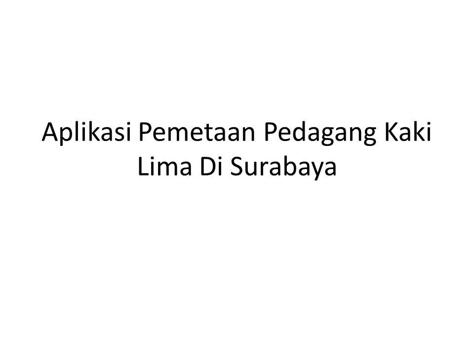 ABSTRAK • Dinas Koperasi dan UMKM kota Surabaya belum adanya pemetaan pedagang kaki lima tersentra dan terbina.