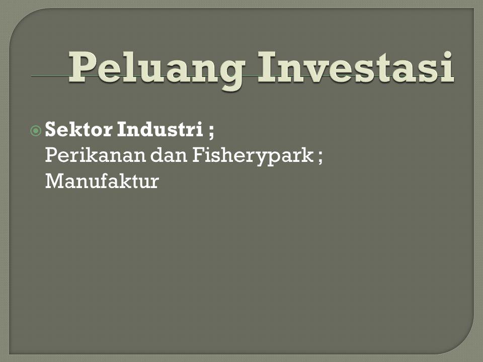  Sektor Industri ; Perikanan dan Fisherypark ; Manufaktur