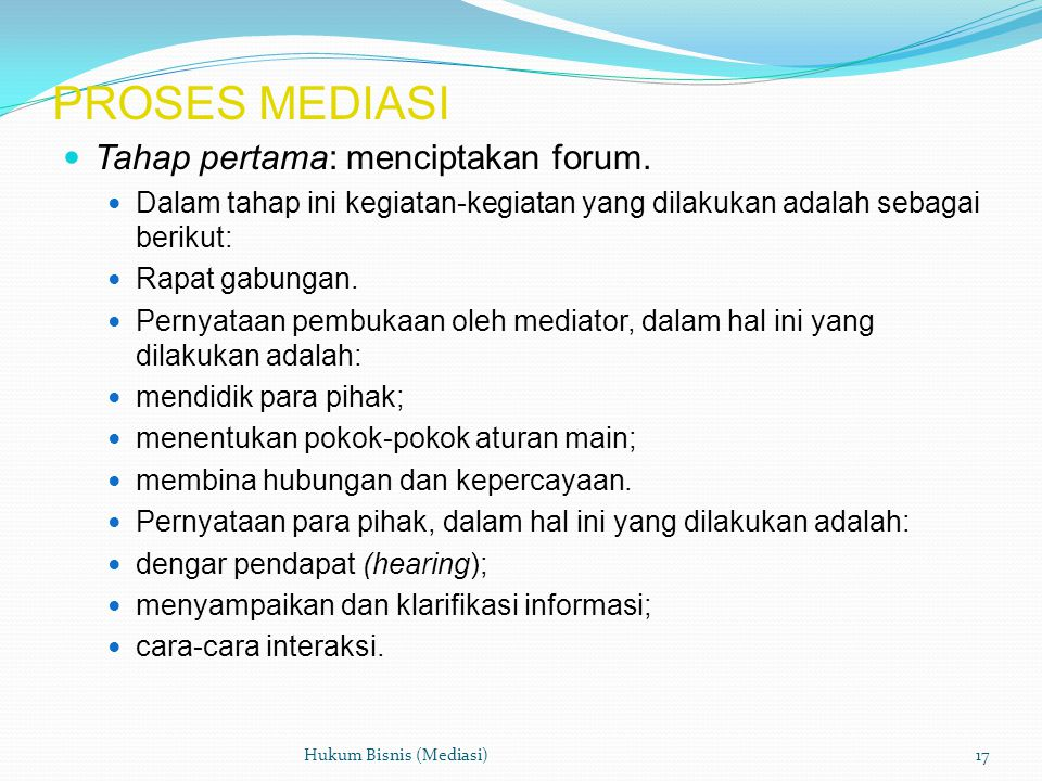 PROSES MEDIASI  Tahap pertama: menciptakan forum.