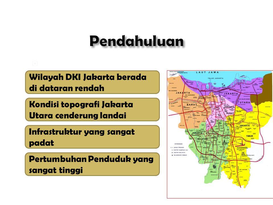  Kerentanan Kota Jakarta: Wilayah DKI Jakarta berada di dataran rendah Kondisi topografi Jakarta Utara cenderung landai Infrastruktur yang sangat pad