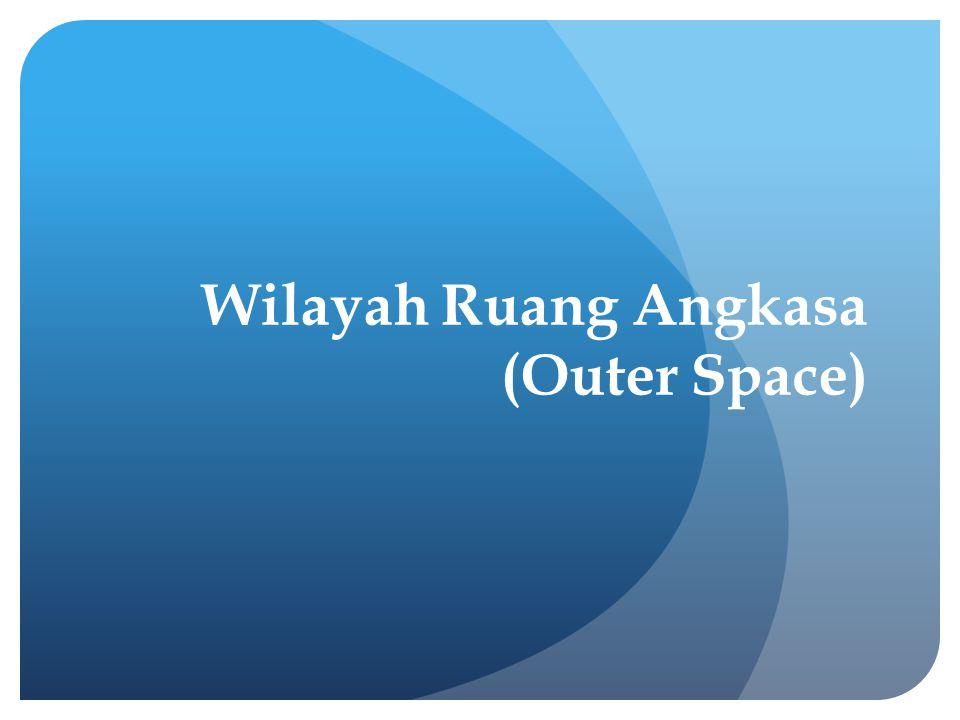 Wilayah Ruang Angkasa (Outer Space)