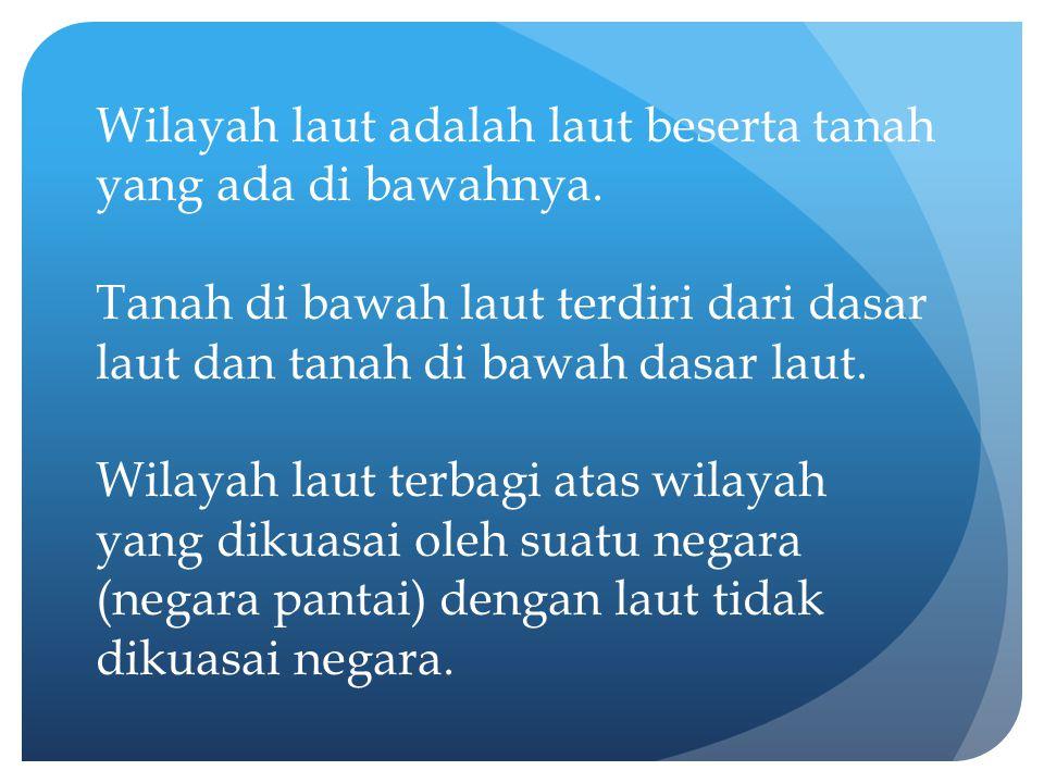 1.Perairan Pedalaman ( Internal waters ) 2.