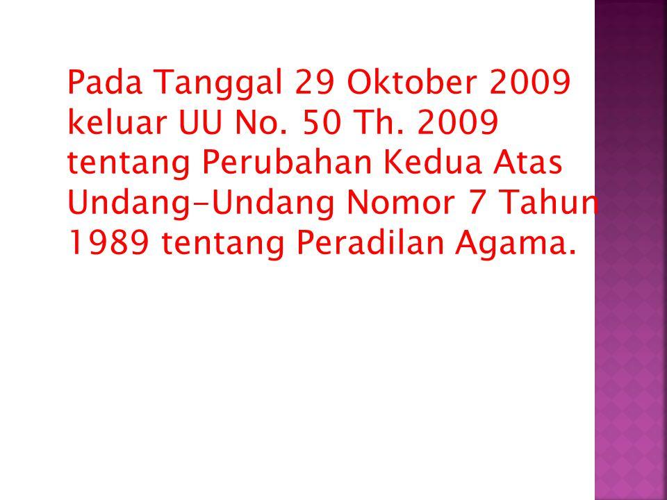 Pada Tanggal 29 Oktober 2009 keluar UU No.50 Th.