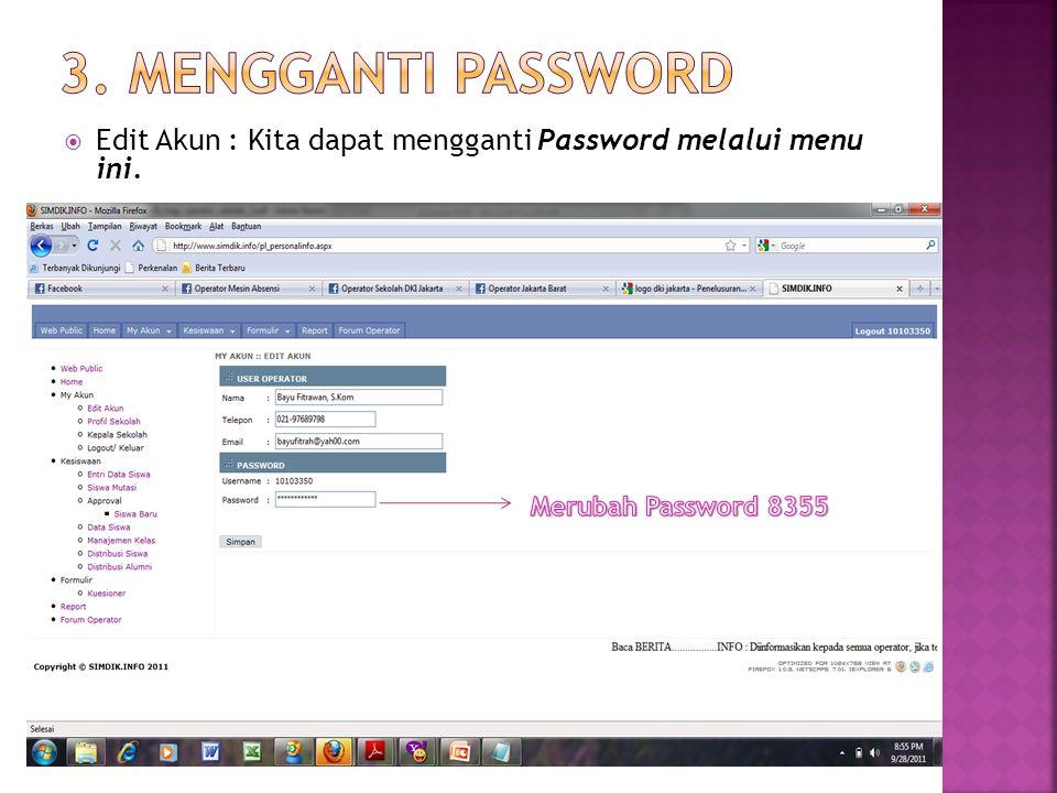  Edit Akun : Kita dapat mengganti Password melalui menu ini.