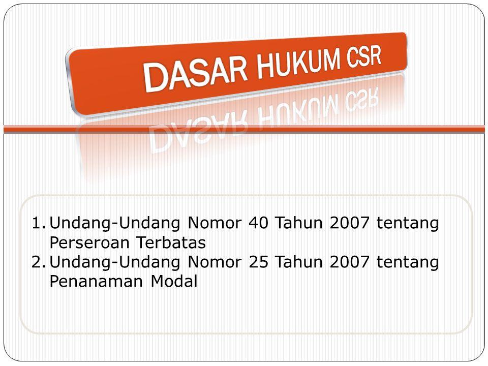 1.Undang-Undang Nomor 40 Tahun 2007 tentang Perseroan Terbatas 2.Undang-Undang Nomor 25 Tahun 2007 tentang Penanaman Modal