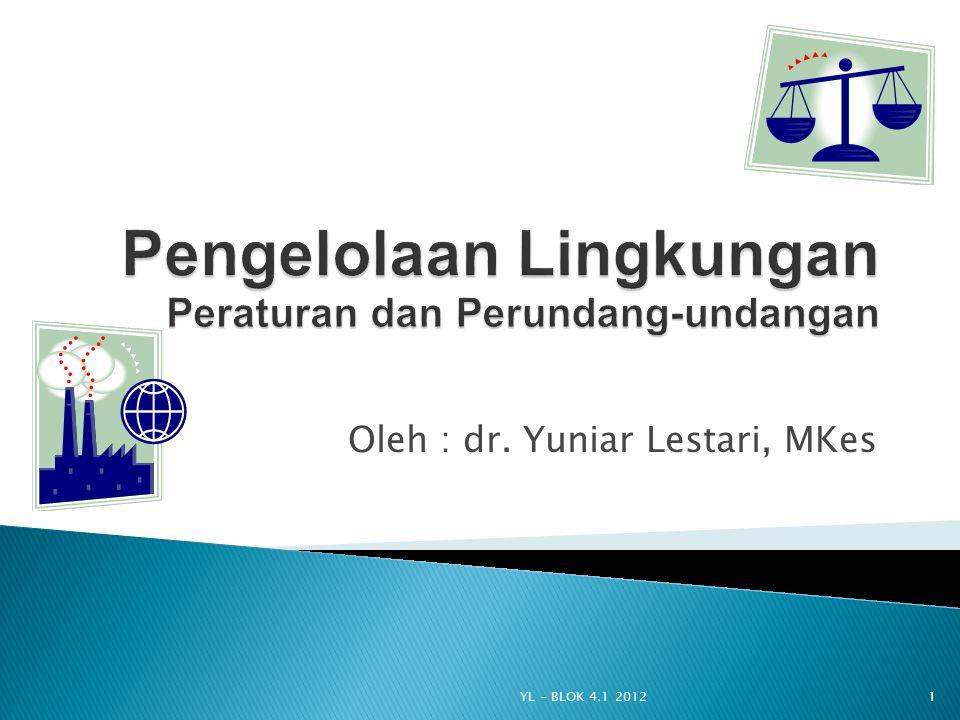 Oleh : dr. Yuniar Lestari, MKes YL - BLOK 4.1 20121