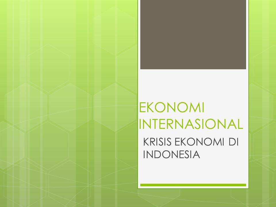 EKONOMI INTERNASIONAL KRISIS EKONOMI DI INDONESIA