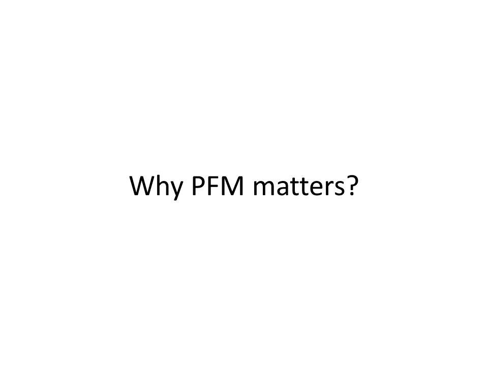 Why PFM matters