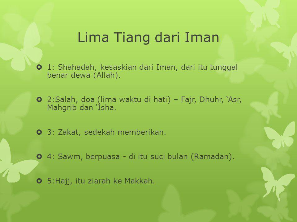 Lima Tiang dari Iman  1: Shahadah, kesaskian dari Iman, dari itu tunggal benar dewa (Allah).