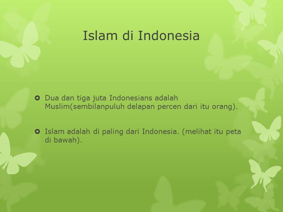 Islam di Indonesia  Dua dan tiga juta Indonesians adalah Muslim(sembilanpuluh delapan percen dari itu orang).