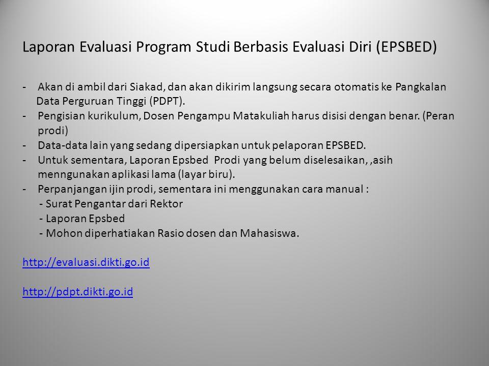 Laporan Evaluasi Program Studi Berbasis Evaluasi Diri (EPSBED) -Akan di ambil dari Siakad, dan akan dikirim langsung secara otomatis ke Pangkalan Data