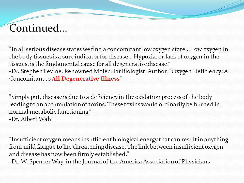In all serious disease states we find a concomitant low oxygen state...